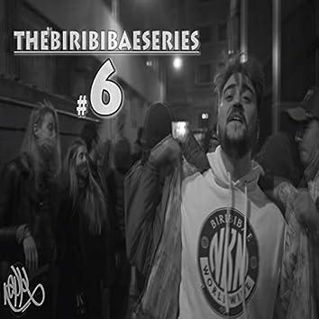 Thebiribibaeseries #6