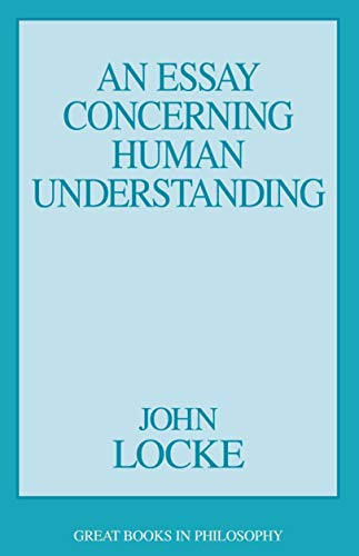 An Essay Concerning Human Understanding (Great Books in Philosophy)