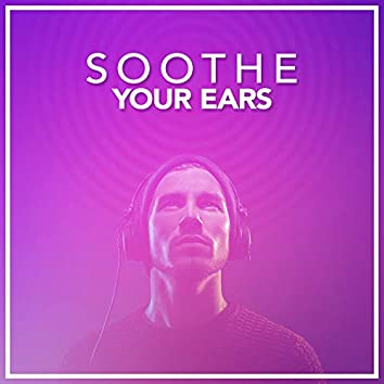 Soothe Your Ears