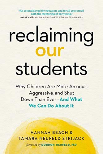 Reclaiming Our Students: Why Children Are More Anxious, Aggressive, and Shut Down Than Ever—And What We Can Do About It