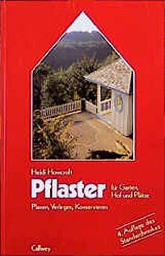 Pflaster für Garten, Hof und Plätze: Planen, Verlegen, Konservieren (... rund ums Haus)