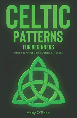 Celtic Patterns for Beginners: Make Your First Celtic Design in 7 Steps