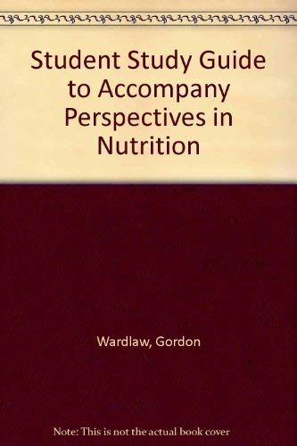 Student Study Guide to Accompany Perspectives in Nutrition