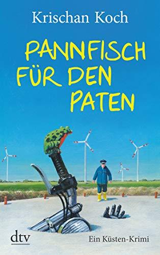 Pannfisch für den Paten: Ein Küsten-Krimi (Thies Detlefsen & Nicole Stappenbek, Band 6)