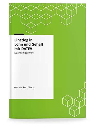 Einstieg in Lohn und Gehalt mit DATEV: Nachschlagewerk