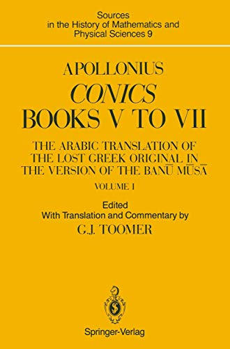 Apollonius: Conics Books V to VII: The Arabic Translation of the Lost Greek Original in the Version of the Ban? M?s? (So