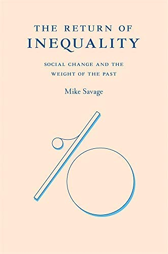 The Return of Inequality: Social Change and the Weight of the Past (English Edition)