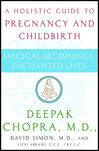 Compare Textbook Prices for Magical Beginnings, Enchanted Lives 1 Edition ISBN 9780517702208 by Chopra M.D., Deepak,Simon M.D., David,Chopra, Deepak,Simon, David,Abrams, Vicki