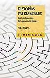 Distopías patriarcales: Análisis feminista del
