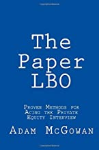 The Paper LBO: Proven Methods for Acing the Private Equity Interview