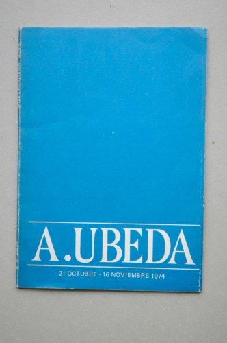 Úbeda, A. - A. Ubeda: Catálogo De Exposiciones : Galería