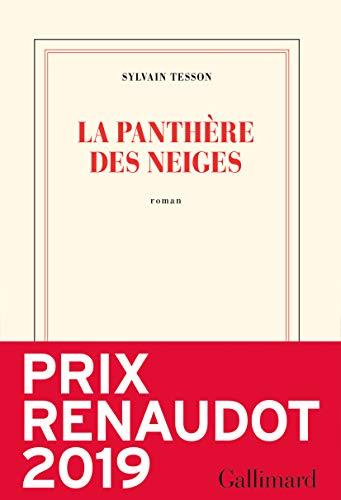 Prix Renaudot 2019 / La Panthère des neiges - Sylvain Tesson
