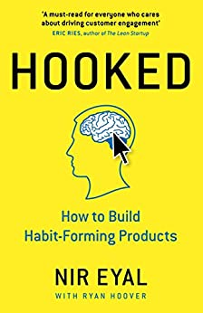 Hooked: How to Build Habit-Forming Products by [Nir Eyal]