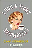 I Run A Tight Shipwreck, Camp Counselor Journal: Gray Coffee Drinking Girl Retro themed cover.  Camp...