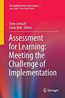 Assessment for Learning: Meeting the Challenge of Implementation (The Enabling Power of Assessment)