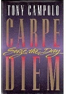 Carpe Diem: Seize the Day by Tony Campolo (1994-04-02)