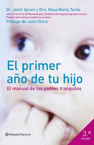 El primer año de tu hijo: El manual de los padres tranquilos (Manuales Practicos (planeta))