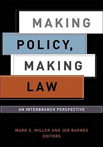 Making Policy, Making Law: An Interbranch Perspective (American Government and Public Policy)