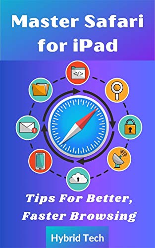 Master Safari for iPad: Tips for Better Faster Browsing (English Edition)
