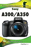 Sony A300/A350: Focal Digital Camera guides