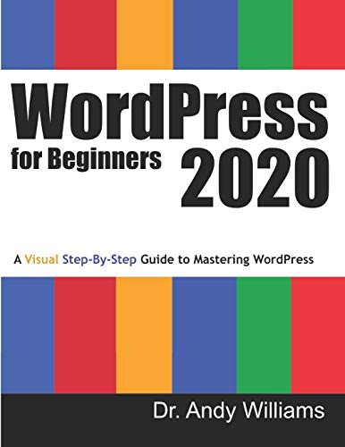 WordPress for Beginners 2020: A Visual Step-by-Step Guide to Mastering WordPress (Webmaster)