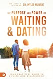 Waiting and Dating: A Sensible Guide to a Fulfilling Love Relationship by Myles Munroe
