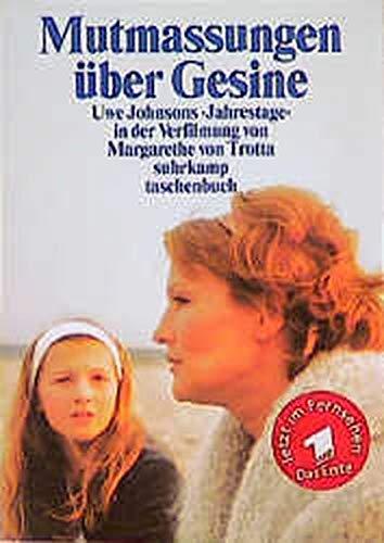 Mutmassungen über Gesine: Uwe Johnsons »Jahrestage« in der Verfilmung von Margarethe von Trotta