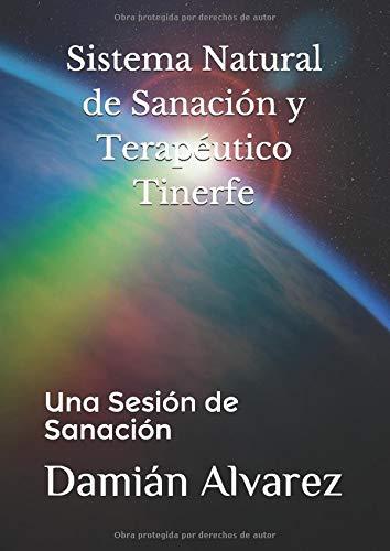 Sistema Natural de Sanación y Terapéutico Tinerfe: Una Sesión de Sanación