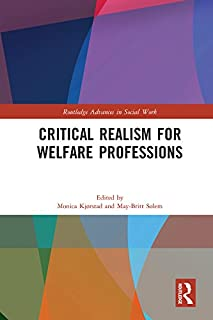 Critical Realism for Welfare Professions (Routledge Advances in Social Work)