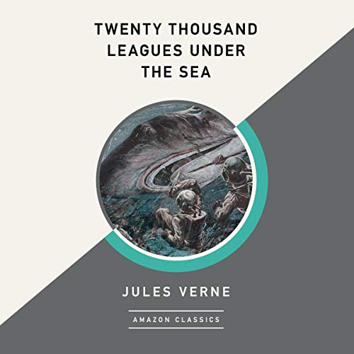 Twenty Thousand Leagues Under the Sea (AmazonClassics Edition) audiobook cover art