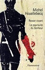 Rester vivant - La poursuite du bonheur de Michel Houellebecq
