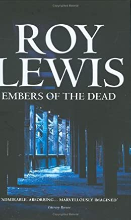Embers of the Dead (Eric Ward Mystery) by Roy Lewis (2005-05-23)