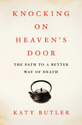 Image of Knocking on Heaven's Door: The Path to a Better Way of Death