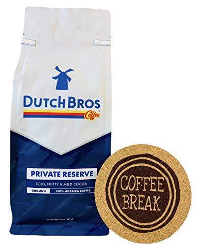 Dutch Bros Coffee Ground Private Reserve Three Bean Blend - Extra Bold Medium Roast - 100% Arabica Coffee Beans (1lb Bag) Includes Sataura Branded Coffee Break Cork Coaster Bundle