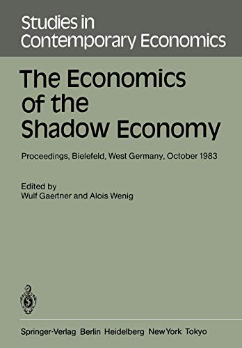The Economics of the Shadow Economy: Proceedings of the International Conference on the Economics of the Shadow Economy,