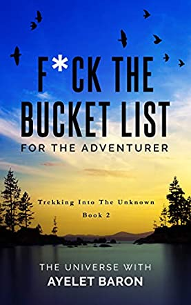 F*ck the Bucket List for the Adventurer