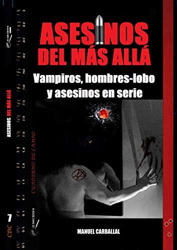 Asesinos del más allá: vampiros, hombres-lobo y asesinos en serie.