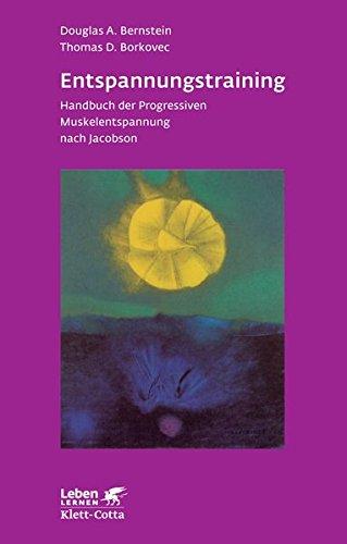 Entspannungstraining. Handbuch der progressiven Muskelentspannung (Leben Lernen 16)