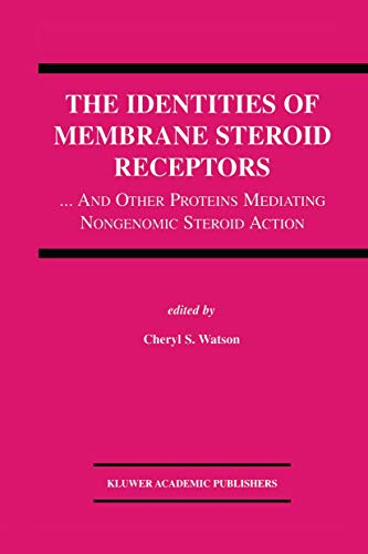 The Identities of Membrane Steroid Receptors: ...and Other Proteins Mediating Nongenomic Steroid Action