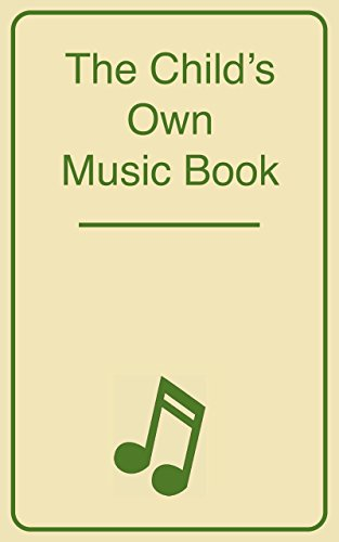 The Child's Own Music Book