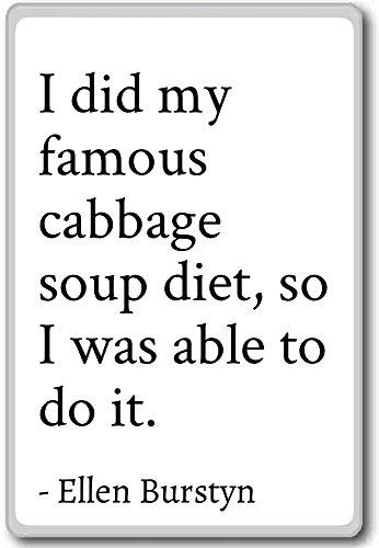 I did My Famous zuppa di cavolo dieta, quindi è...