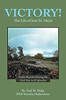 Victory!: The Life of José M. Mejia