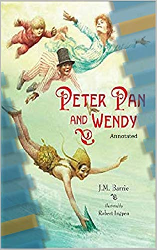 Peter Pan (Peter and Wendy) 'Annotated' (English Edition)