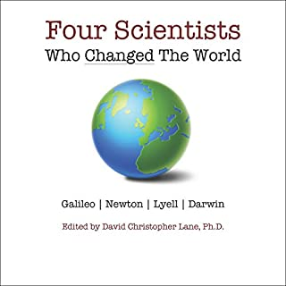Four Scientists Who Changed the World: From Astronomy to Physics to Geology to Biology cover art