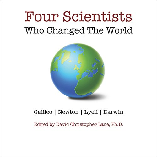 Couverture de Four Scientists Who Changed the World: From Astronomy to Physics to Geology to Biology