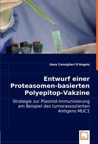 Entwurf einer Proteasomen-basierten Polyepitop-Vakzine: Strategie zur Plasmid-Immunisierung am Beispiel des tumorassoziierten Antigens MUC1