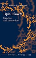Lipid Bilayers: Structure and Interactions (Biological and Medical Physics, Biomedical Engineering)
