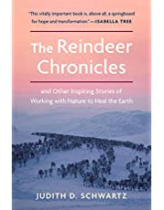 The Reindeer Chronicles: And Other Inspiring Stories of Working with Nature to Heal the Earth