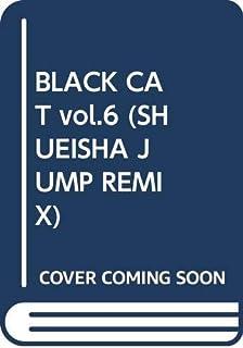 BLACK CAT vol.6 (SHUEISHA JUMP REMIX)