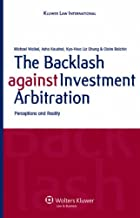 The Backlash Against Investment Arbitration: Perceptions and Reality Ebook